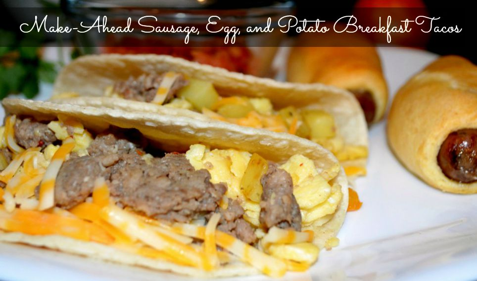 day with easy Make Ahead Sausage, Egg, and Potato Breakfast Tacos ...