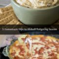 5 Homemade Dips to Kickoff Tailgating Season
