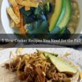 5 Slow Cooker Recipes You Need for the Fall